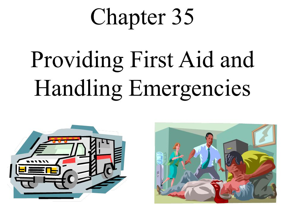 Providing First Aid and Handling Emergencies