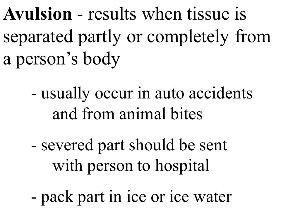 - usually occur in auto accidents and from animal bites