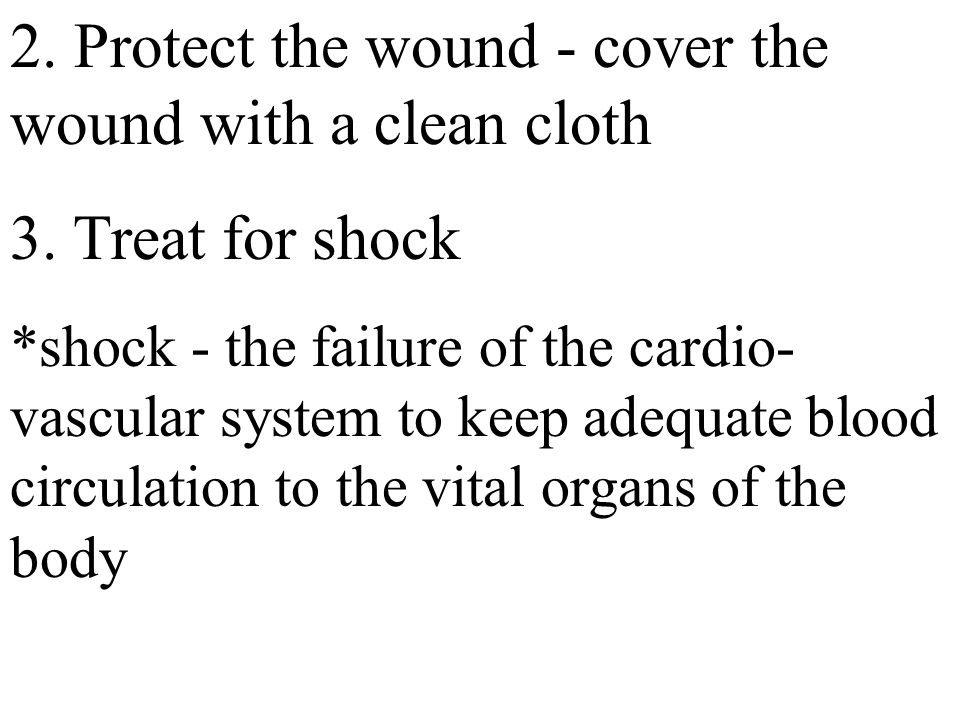 2. Protect the wound - cover the wound with a clean cloth