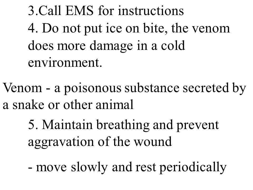 3.Call EMS for instructions