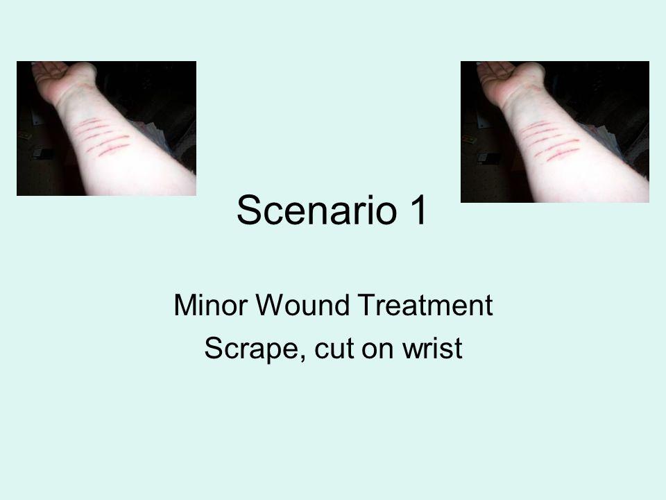 Minor Wound Treatment Scrape, cut on wrist