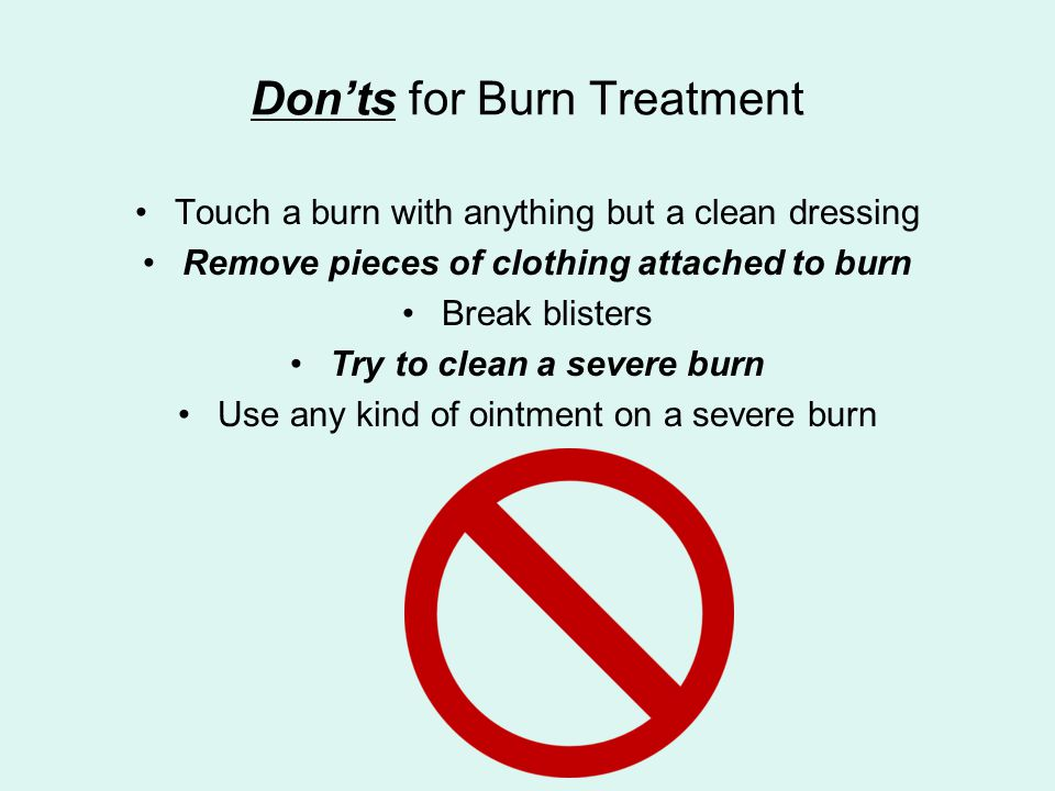 Don'ts for Burn Treatment