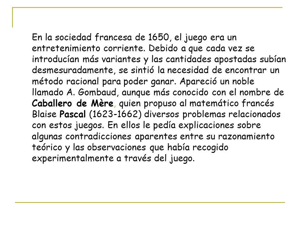 En la sociedad francesa de 1650, el juego era un entretenimiento corriente.