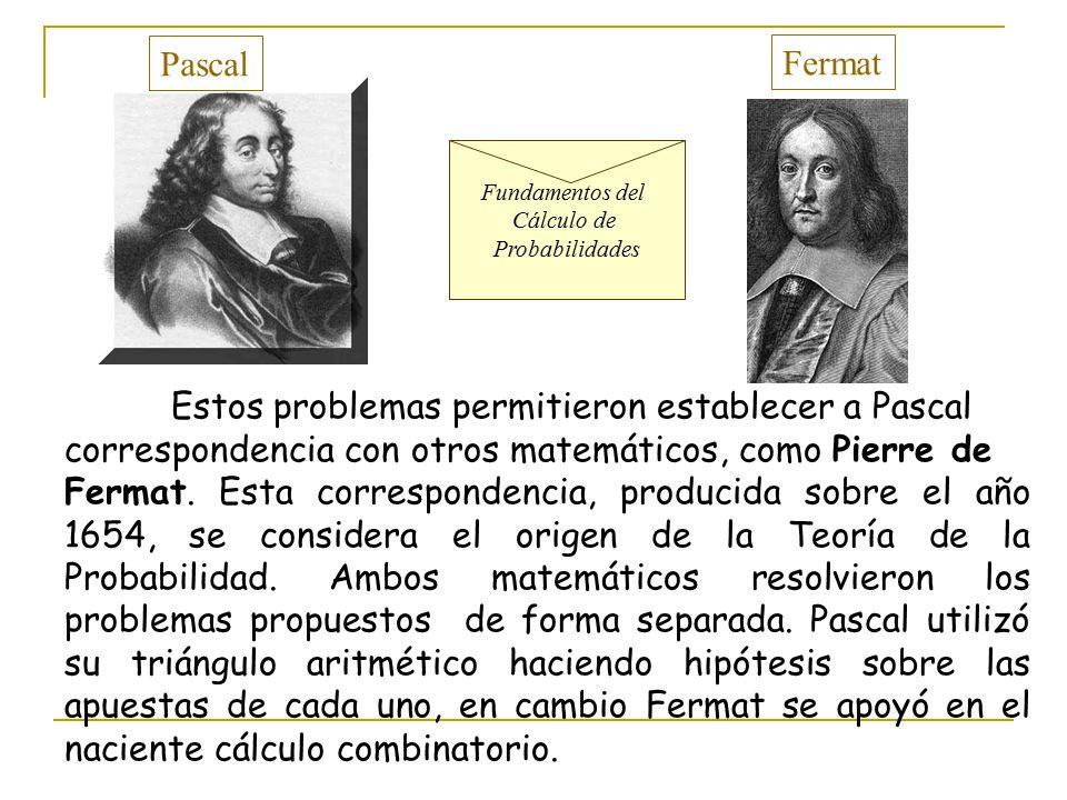 Estos problemas permitieron establecer a Pascal