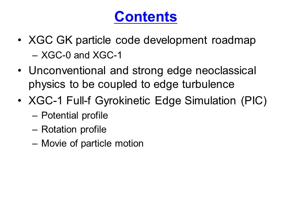 Contents XGC GK particle code development roadmap