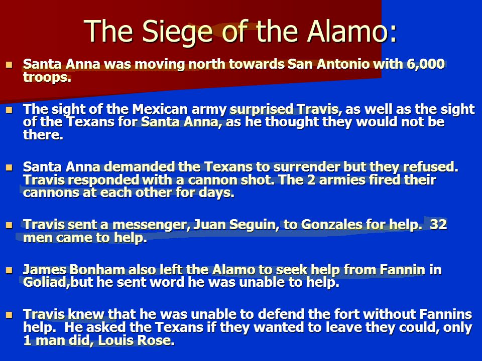 The Siege of the Alamo: Santa Anna was moving north towards San Antonio with 6,000 troops.
