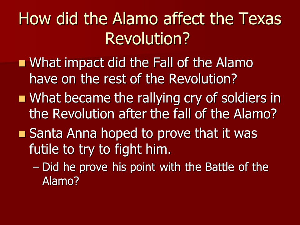 How did the Alamo affect the Texas Revolution