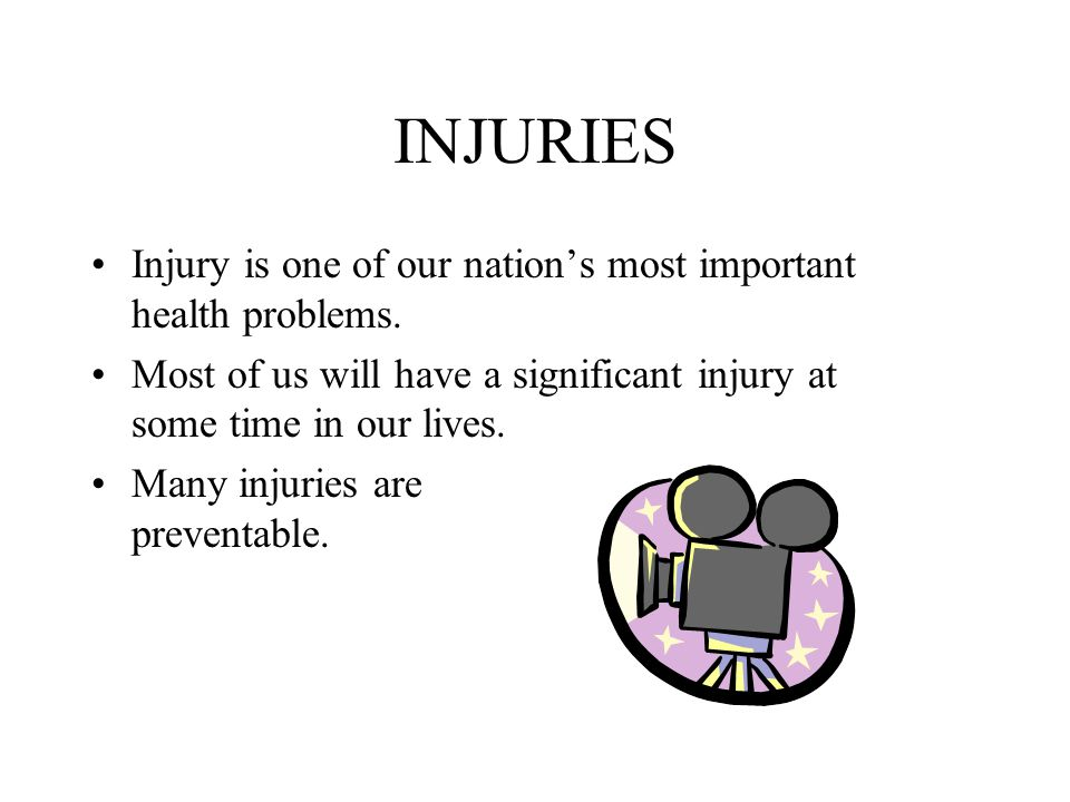INJURIES Injury is one of our nation's most important health problems.