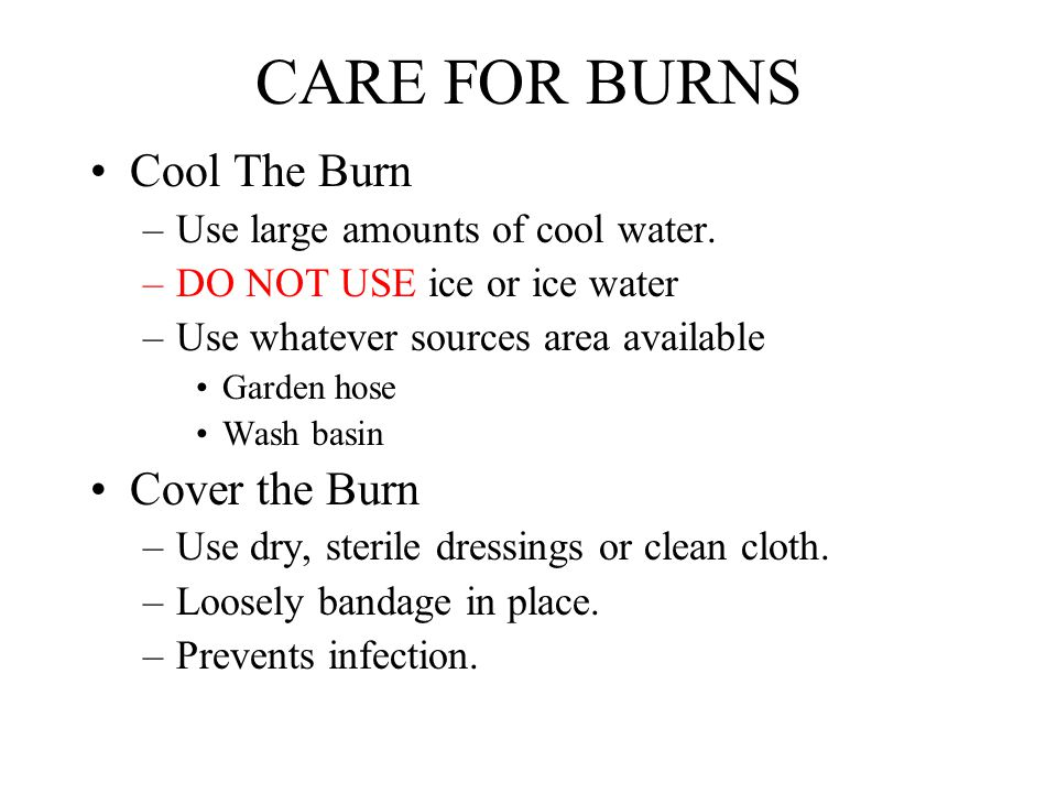 CARE FOR BURNS Cool The Burn Cover the Burn