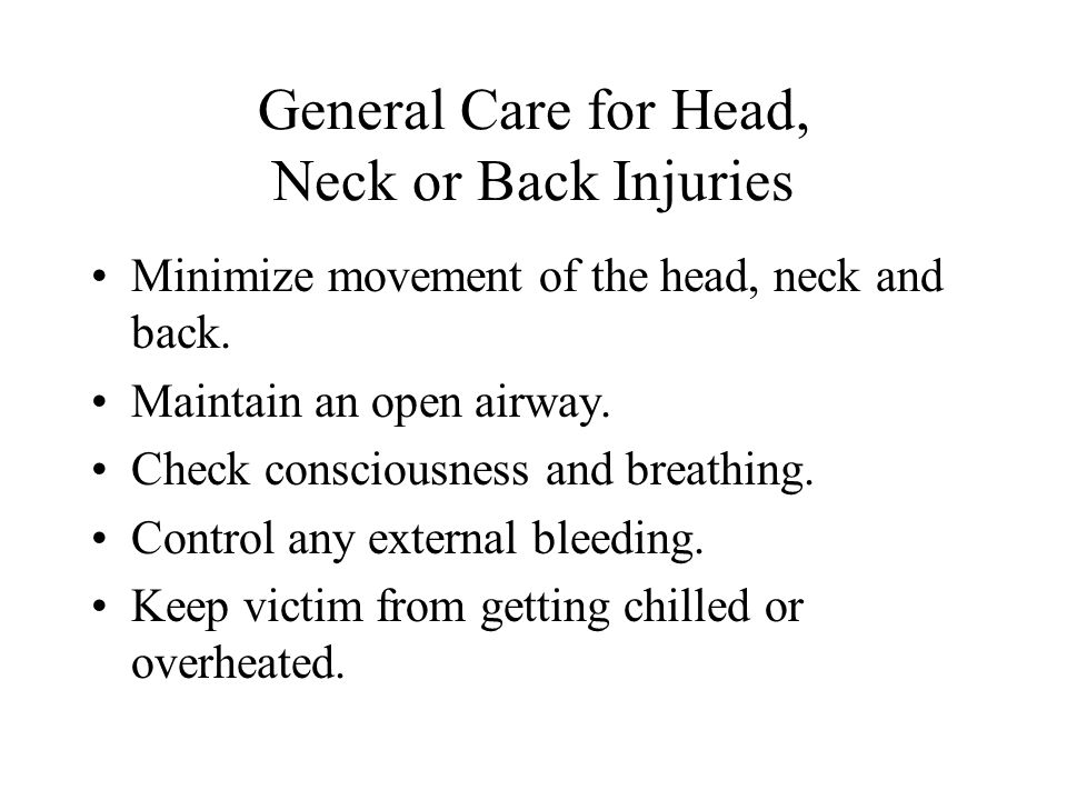 General Care for Head, Neck or Back Injuries