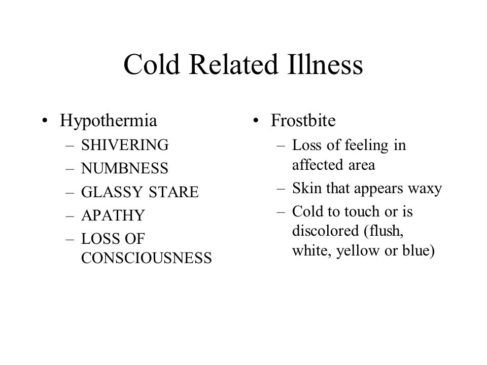 Cold Related Illness Hypothermia Frostbite SHIVERING NUMBNESS