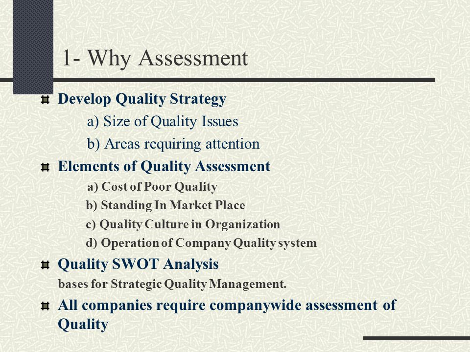 1- Why Assessment Develop Quality Strategy a) Size of Quality Issues