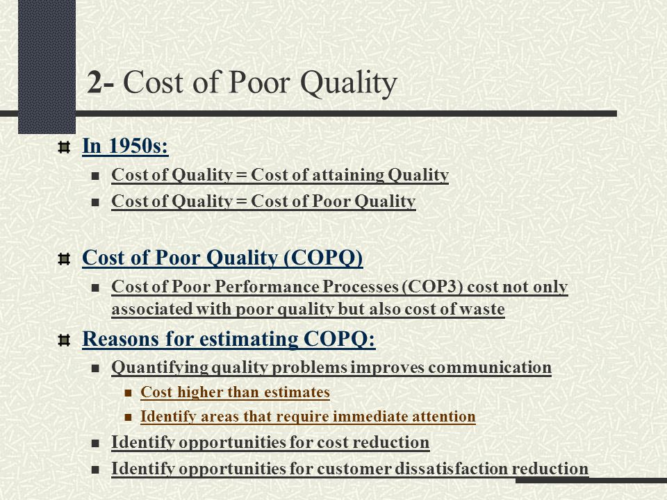 2- Cost of Poor Quality In 1950s: Cost of Poor Quality (COPQ)