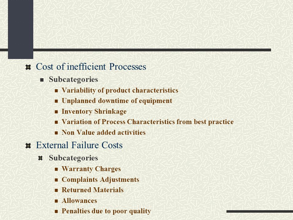 Cost of inefficient Processes