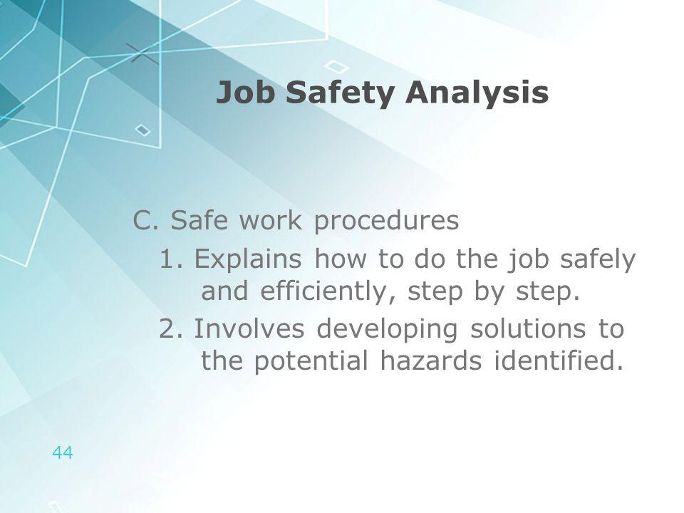 Job Safety Analysis C. Safe work procedures