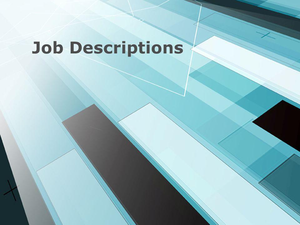 Job Descriptions Ask who has job descriptions- are they updated.