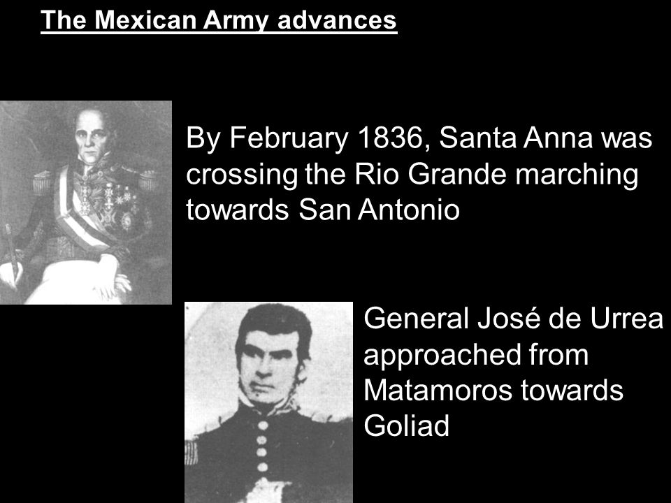By February 1836, Santa Anna was crossing the Rio Grande marching