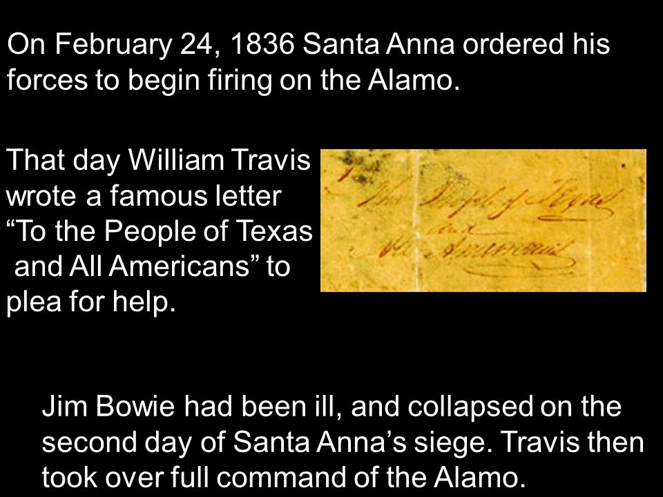 On February 24, 1836 Santa Anna ordered his