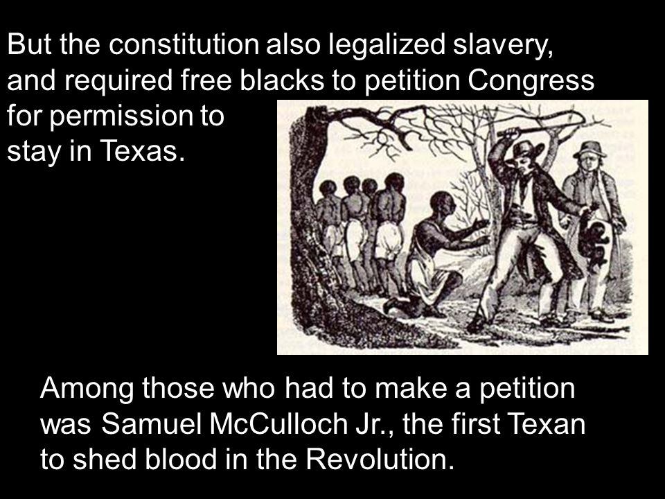 But the constitution also legalized slavery, and required free blacks to petition Congress for permission to