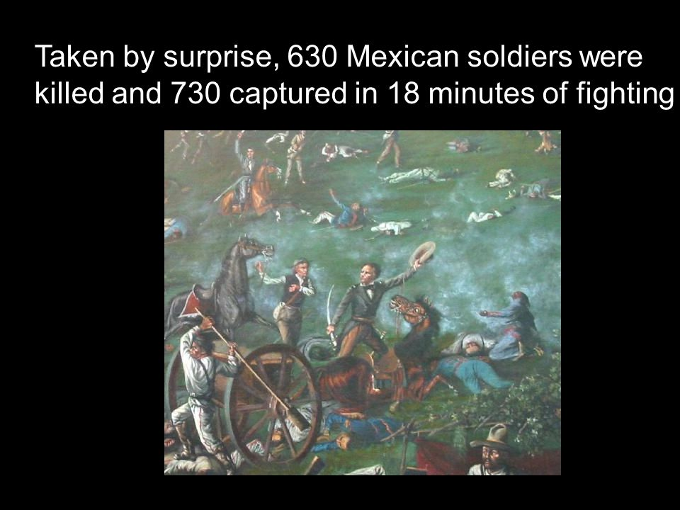 Taken by surprise, 630 Mexican soldiers were