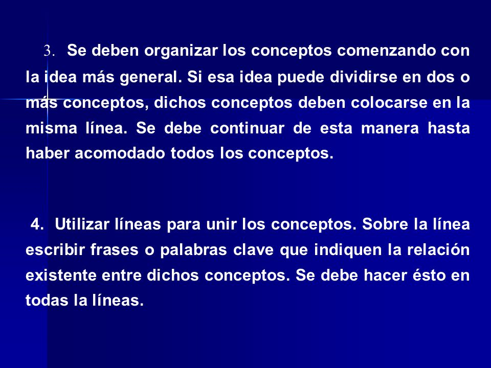3. Se deben organizar los conceptos comenzando con la idea más general