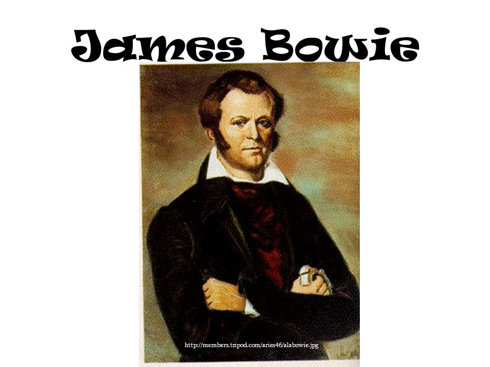 James Bowie http://members.tripod.com/aries46/alabowie.jpg