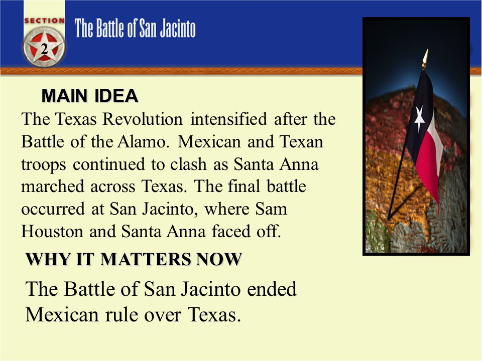 The Battle of San Jacinto ended Mexican rule over Texas.