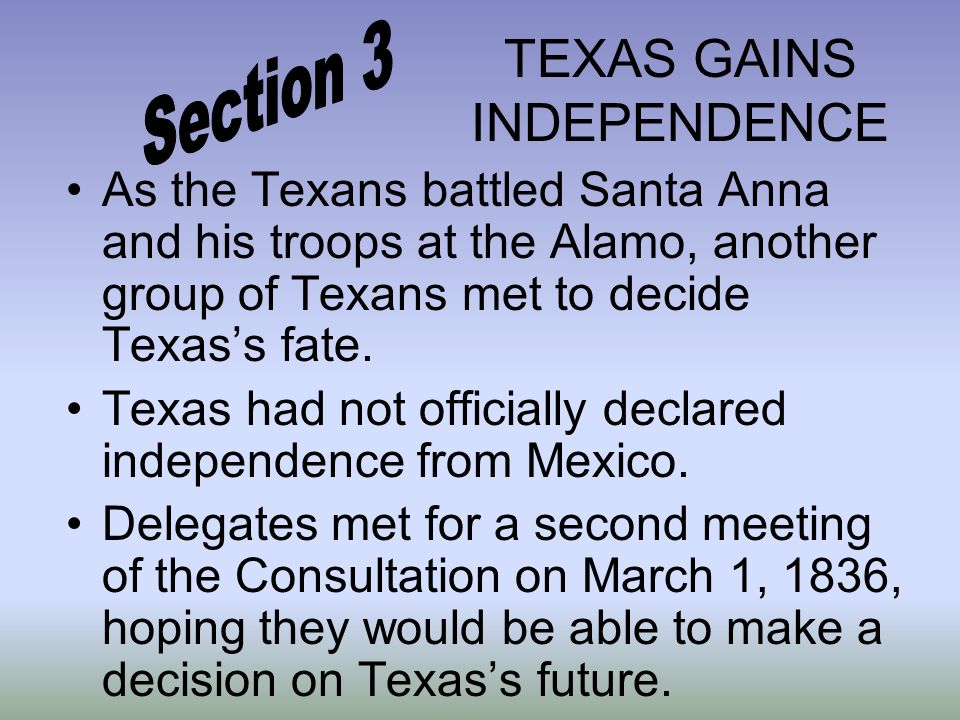 TEXAS GAINS INDEPENDENCE