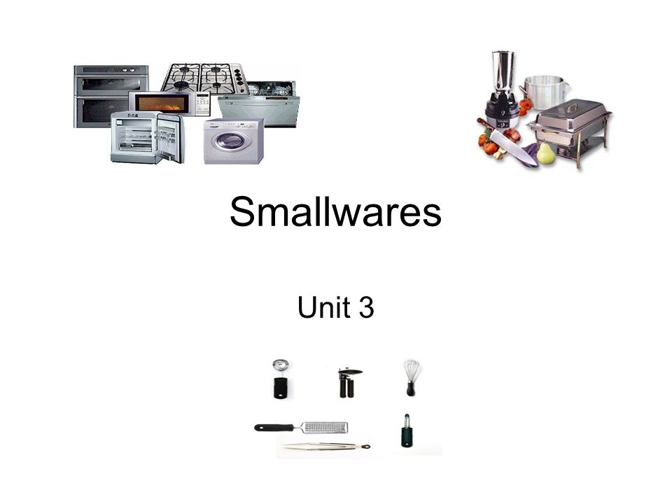 Smallwares Unit 3