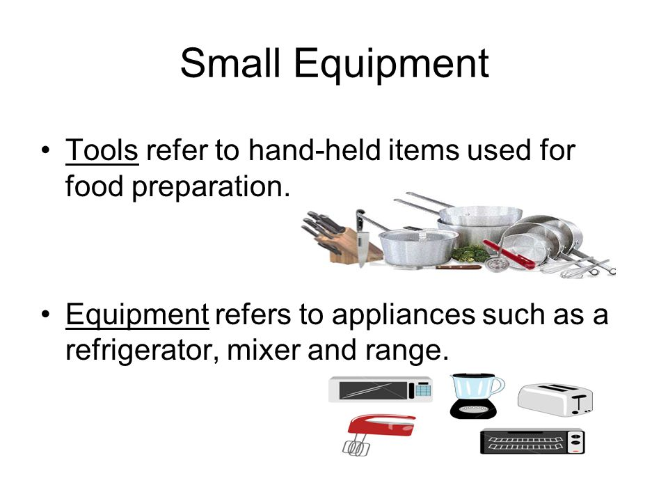 Small Equipment Tools refer to hand-held items used for food preparation.