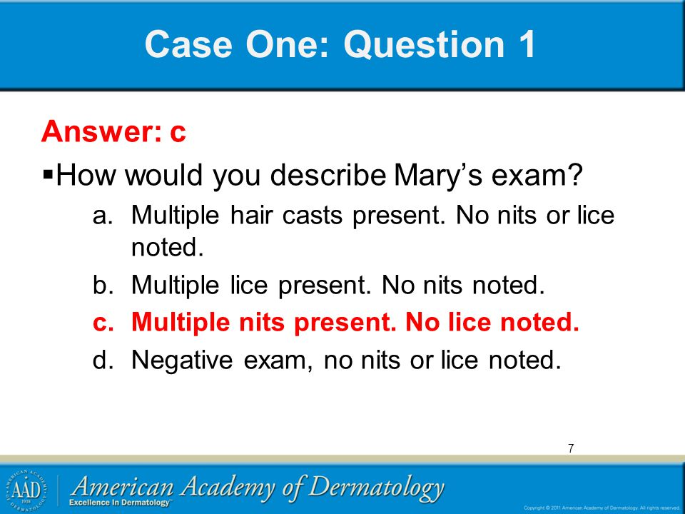 Case One: Question 1 Answer: c How would you describe Mary's exam