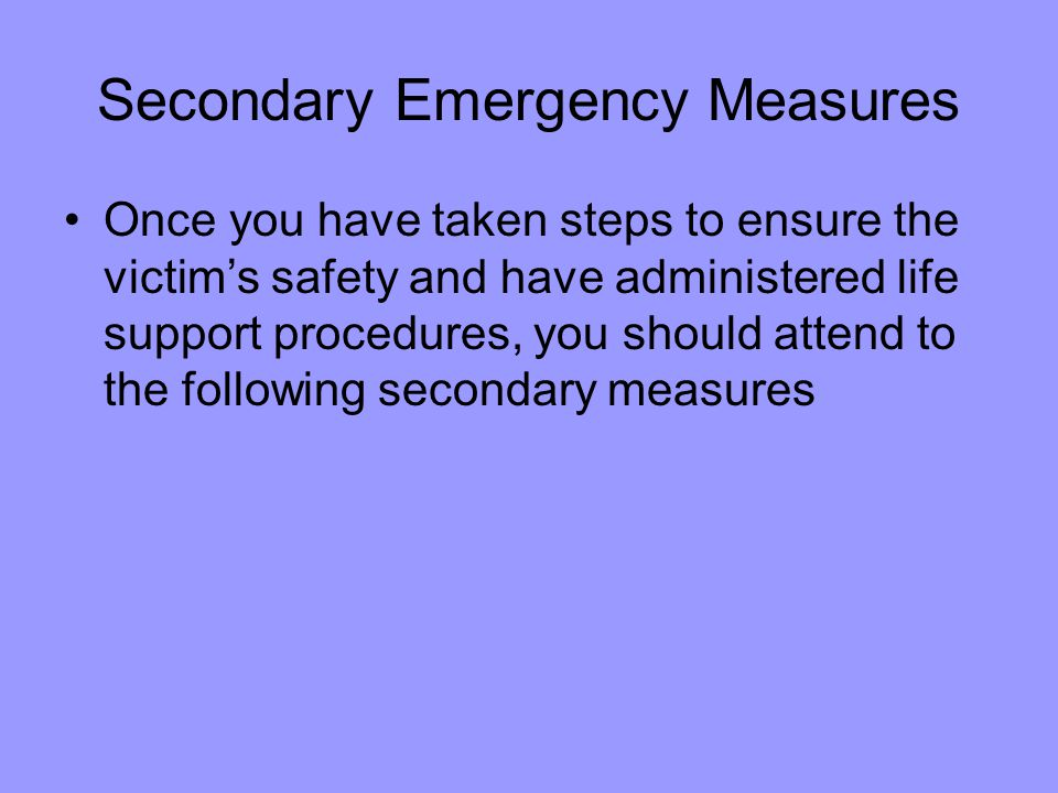 Secondary Emergency Measures