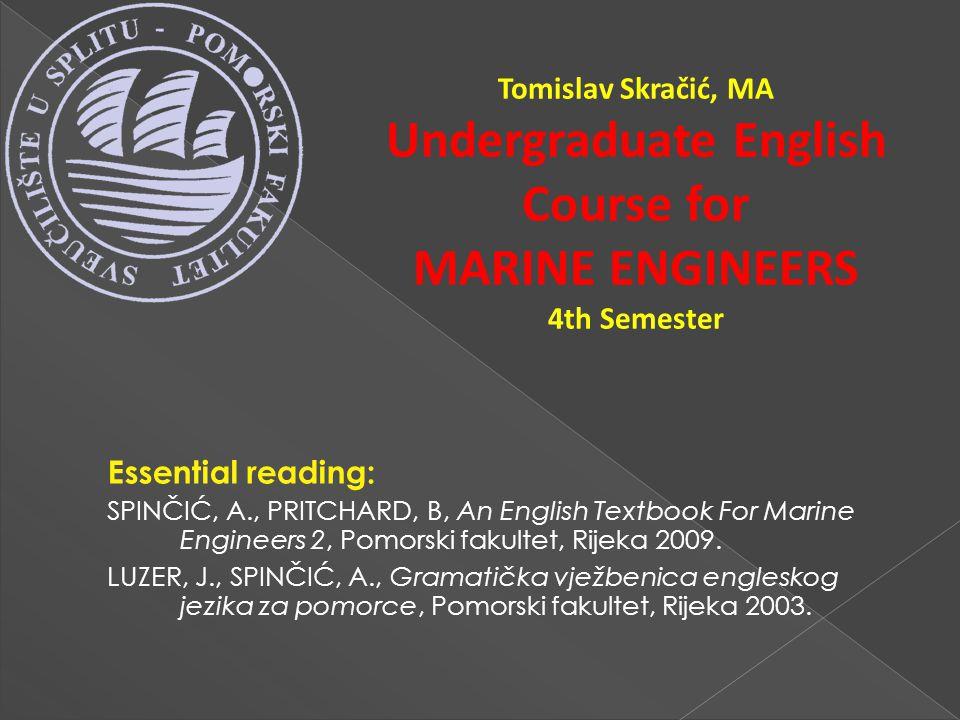 Tomislav Skračić, MA Undergraduate English Course for MARINE ENGINEERS 4th Semester