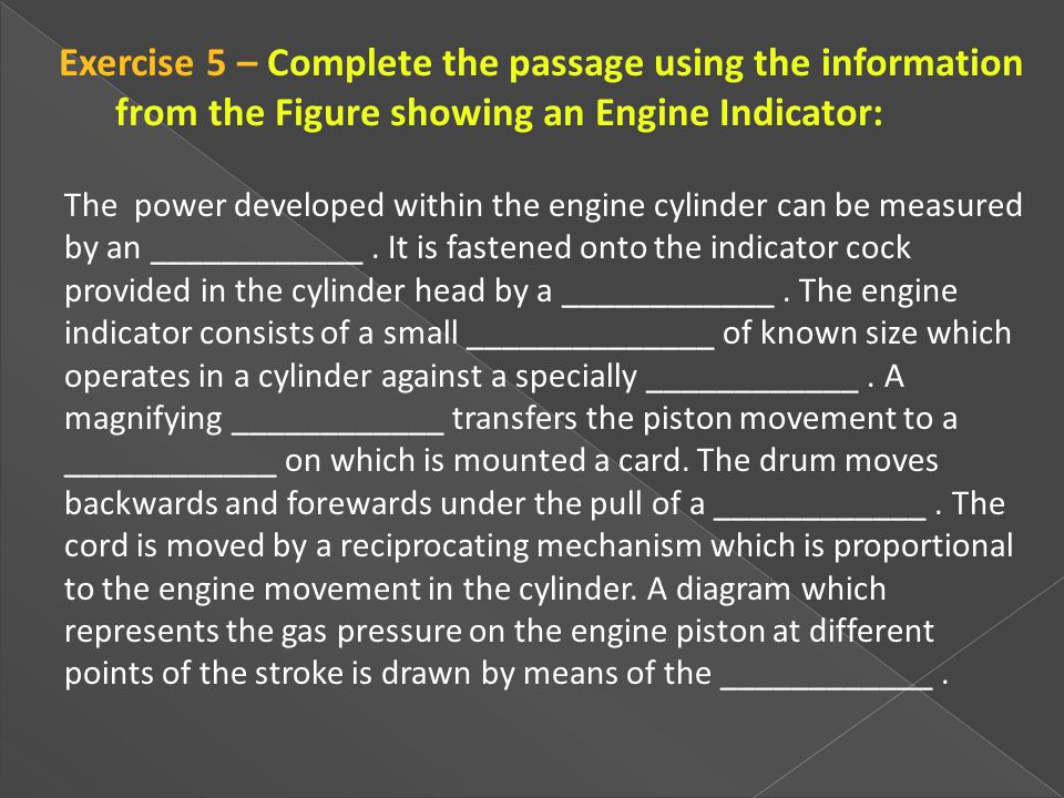 Exercise 5 – Complete the passage using the information from the Figure showing an Engine Indicator: