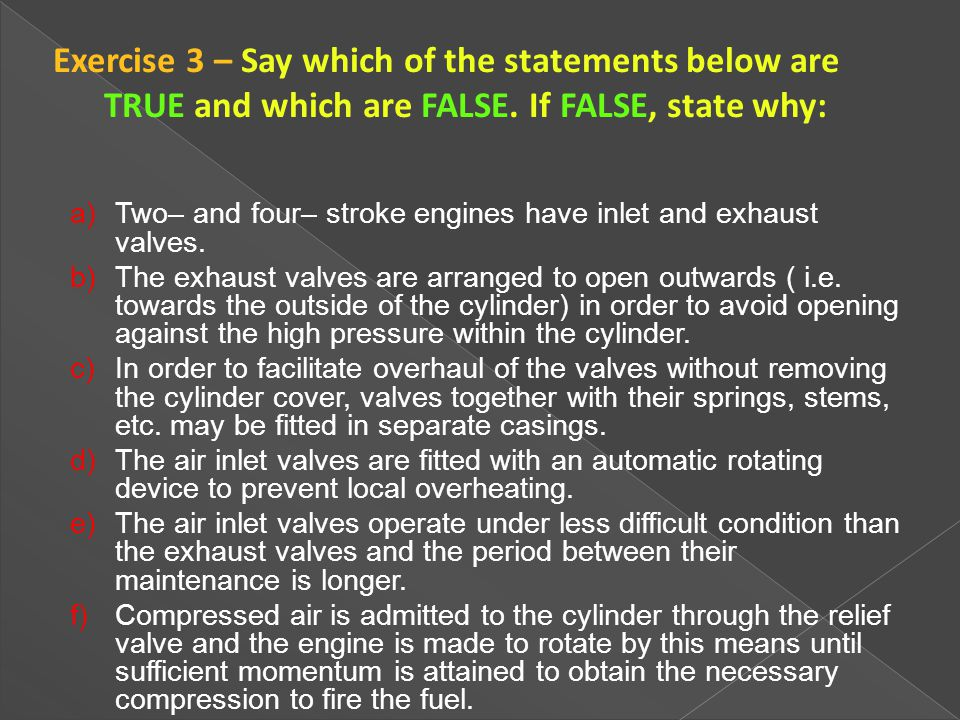 Exercise 3 – Say which of the statements below are TRUE and which are FALSE. If FALSE, state why: