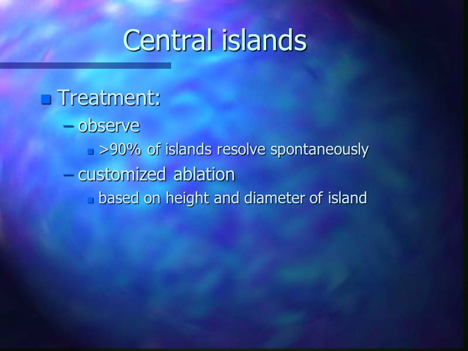 Central islands Treatment: observe customized ablation