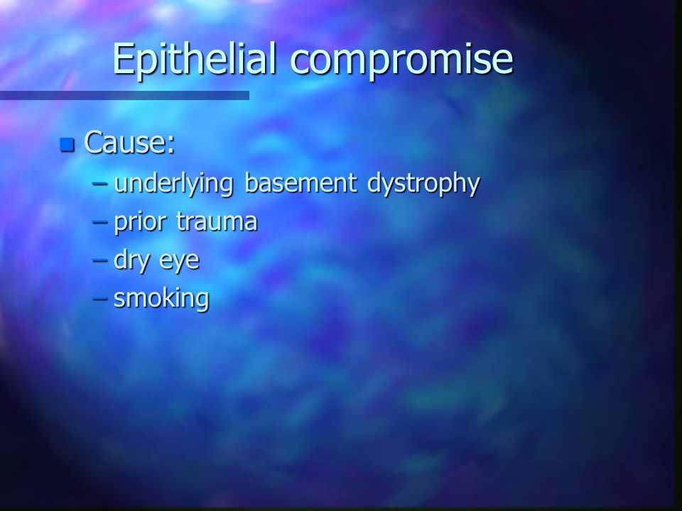 Epithelial compromise