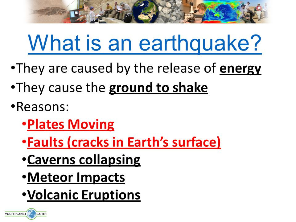 What is an earthquake They are caused by the release of energy