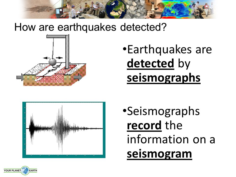 How are earthquakes detected