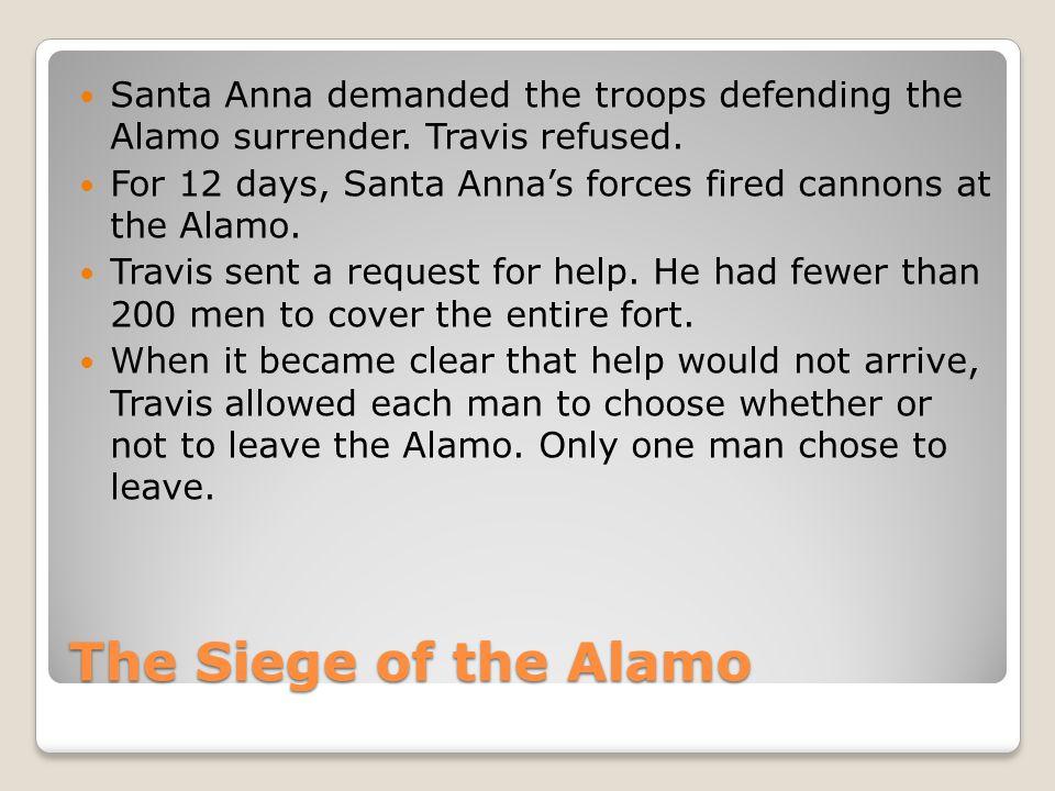 Santa Anna demanded the troops defending the Alamo surrender