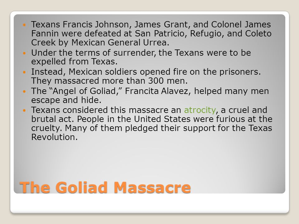 Texans Francis Johnson, James Grant, and Colonel James Fannin were defeated at San Patricio, Refugio, and Coleto Creek by Mexican General Urrea.