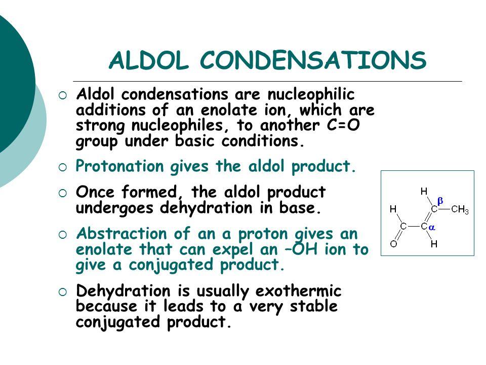 ALDOL CONDENSATIONS