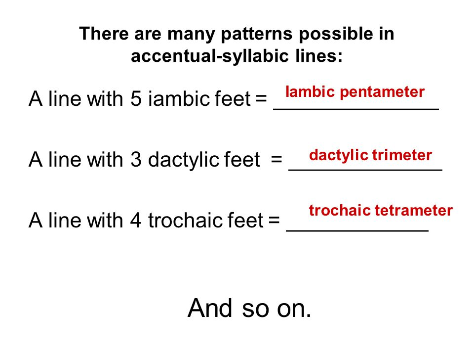 There are many patterns possible in accentual-syllabic lines: