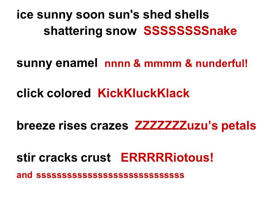 ice sunny soon sun s shed shells shattering snow SSSSSSSSnake