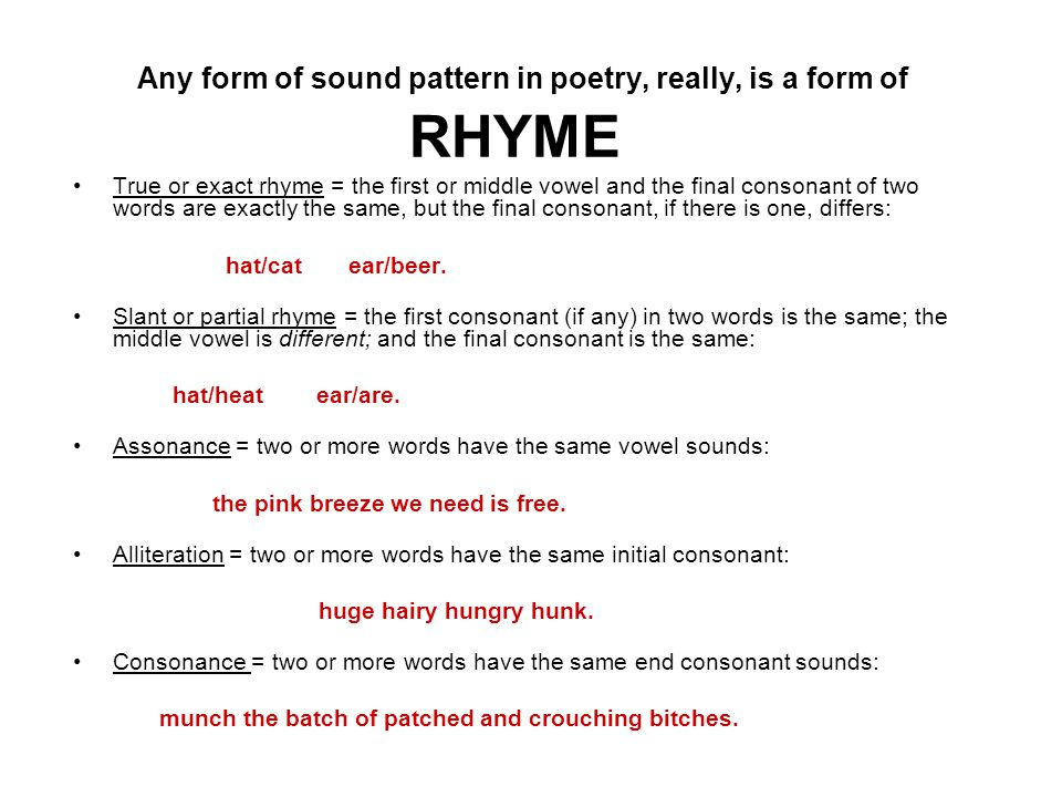Any form of sound pattern in poetry, really, is a form of