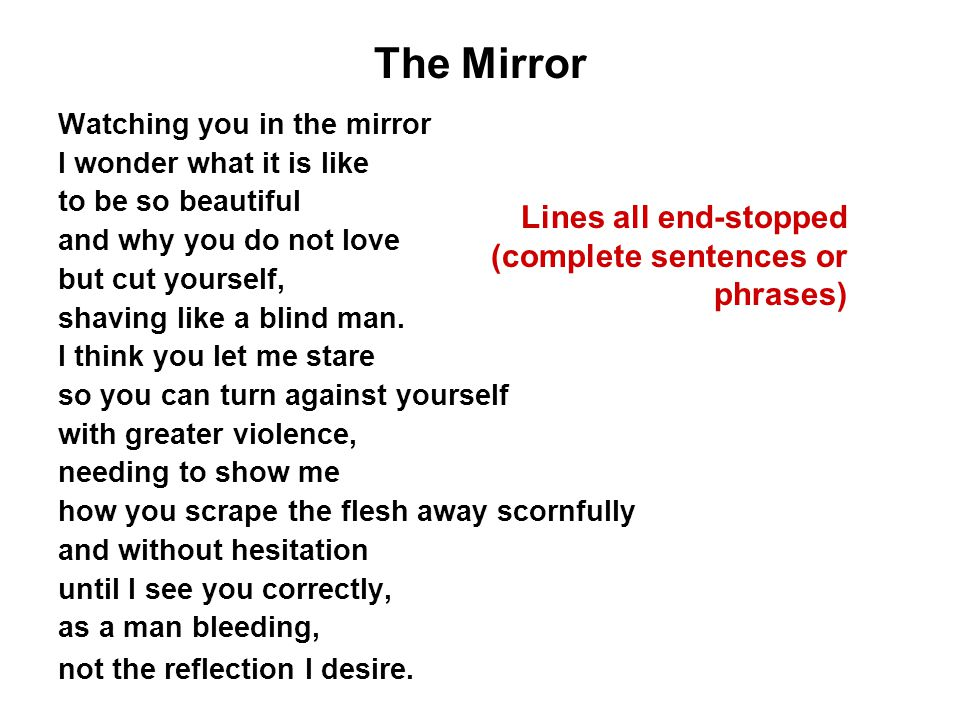 The Mirror Lines all end-stopped (complete sentences or phrases)