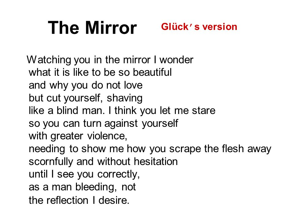 The Mirror Glück's version.
