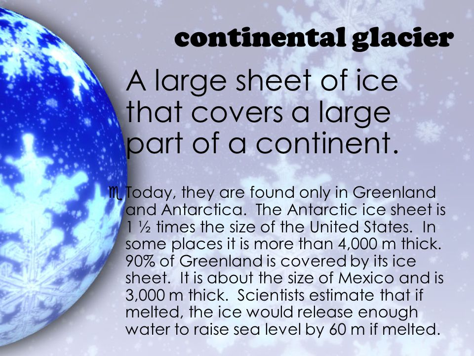 A large sheet of ice that covers a large part of a continent.