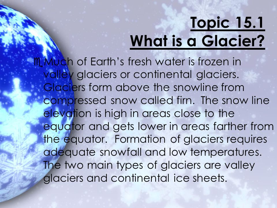 Topic 15.1 What is a Glacier