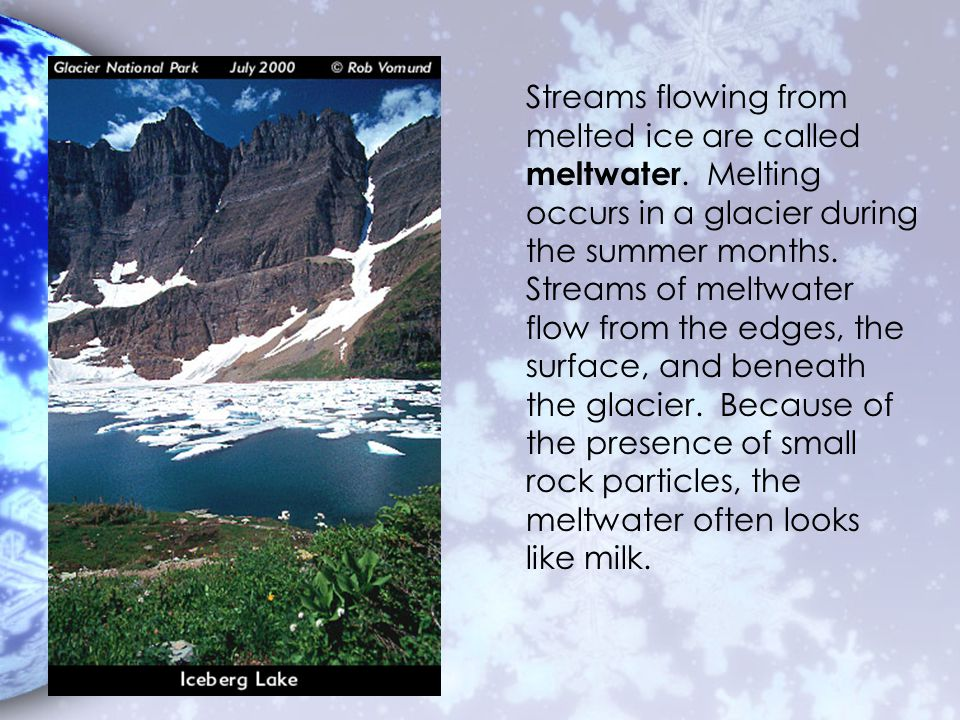 Streams flowing from melted ice are called meltwater